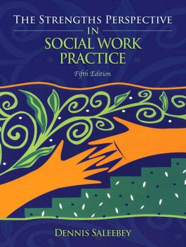 Strengths Perspective in Social Work Practice  5th 2009 9780205624416 Front Cover