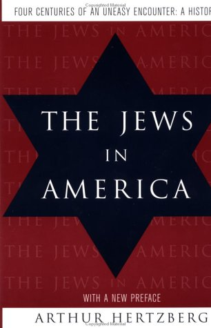 Jews in America Four Centuries of an Uneasy Encounter - A History  1997 9780231108416 Front Cover