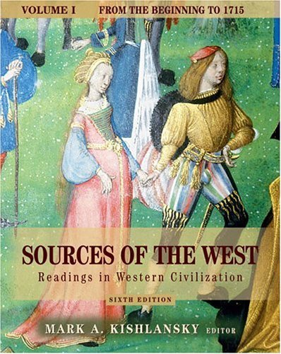 Sources of the West Readings in Western Civilization from the Beginning to 1715 6th 2006 (Revised) 9780321243416 Front Cover