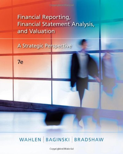 Financial Reporting, Financial Statement Analysis and Valuation A Strategic Perspective 7th 2011 edition cover