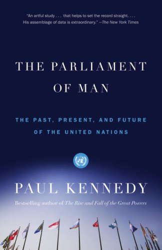 Parliament of Man The Past, Present, and Future of the United Nations  2007 9780375703416 Front Cover