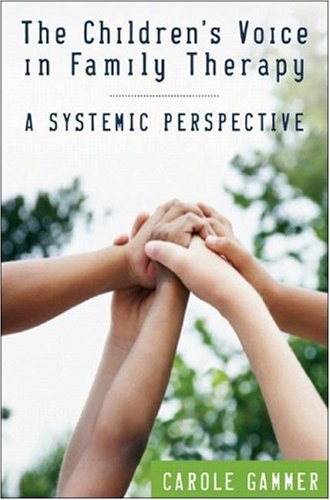Child's Voice in Family Therapy A Systemic Perspective  2008 edition cover