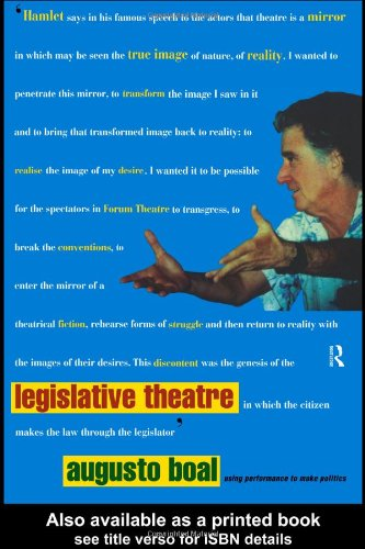 Legislative Theatre Using Performance to Make Politics  1998 edition cover