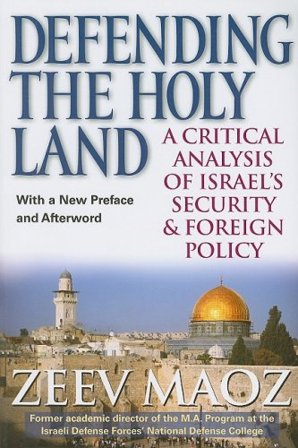 Defending the Holy Land A Critical Analysis of Israel's Security and Foreign Policy  2009 edition cover