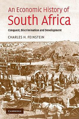 Economic History of South Africa Conquest, Discrimination and Development  2005 edition cover