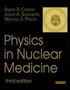 Physics in Nuclear Medicine  3rd 2003 (Revised) edition cover