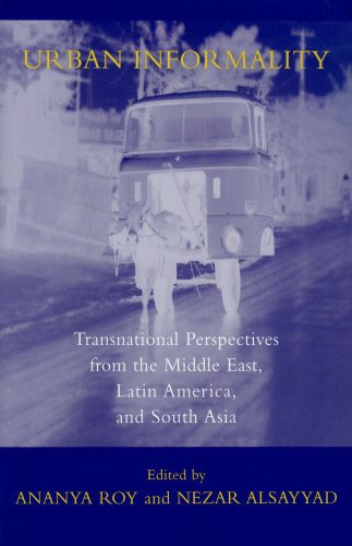 Urban Informality Transnational Perspectives from the Middle East, Latin America, and South Asia  2003 edition cover