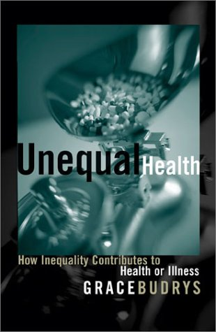 Unequal Health How Inequality Contributes to Health or Illness  2003 9780742527416 Front Cover