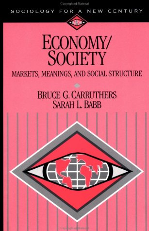 Economy/Society Markets, Meanings, and Social Structure  1999 9780761986416 Front Cover