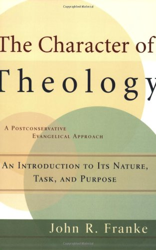Character of Theology An Introduction to Its Nature, Task, and Purpose  2005 edition cover