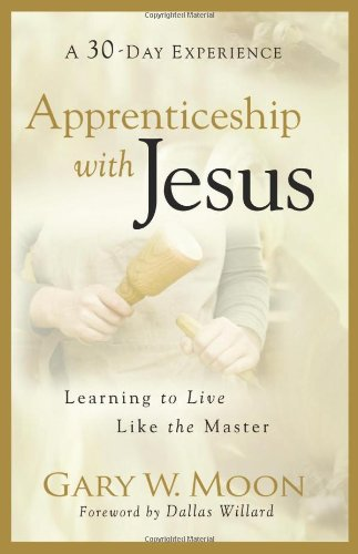 Apprenticeship with Jesus Learning to Live Like the Master  2009 edition cover