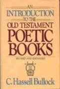 Introduction to the Old Testament Poetic Books  Revised  9780802441416 Front Cover