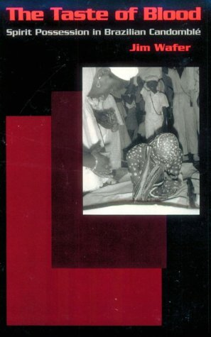 Taste of Blood Spirit Possession in Brazilian Candomble  1991 edition cover