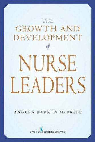 Growth and Development of Nurse Leaders   2010 edition cover
