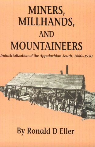 Miners, Millhands, and Mountaineers Industrialization of the Appalachian South, 1880-1930 N/A edition cover