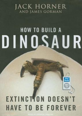 How to Build a Dinosaur: Extinction Doesn't Have to Be Forever  2009 edition cover