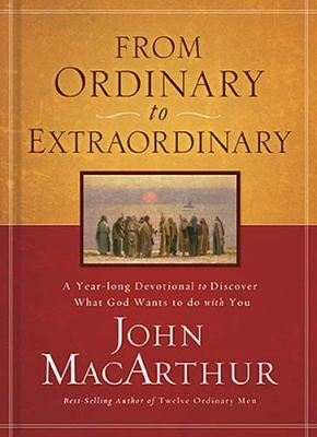 From Ordinary to Extraordinary A Yearlong Devotional to Discover What God Wants to Do with You  2009 9781400202416 Front Cover
