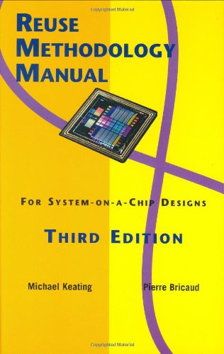 Reuse Methodology Manual for System-on-a-Chip Designs  3rd 2002 (Revised) 9781402071416 Front Cover