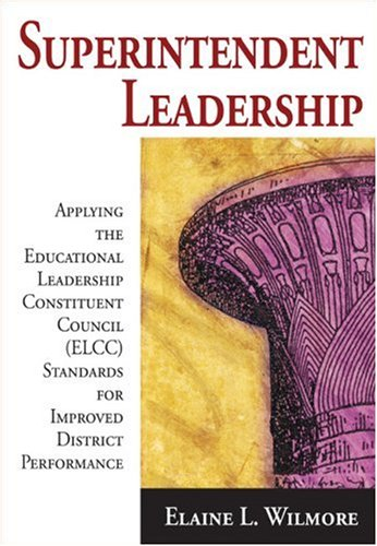 Superintendent Leadership Applying the Educational Leadership Constituent Council (ELCC) Standards for Improved District Performance  2008 edition cover