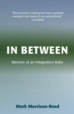 In Between Memoir of an Integration Baby  2008 9781558965416 Front Cover