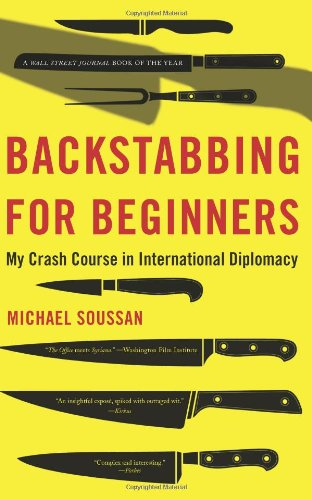 Backstabbing for Beginners My Crash Course in International Diplomacy  2010 edition cover