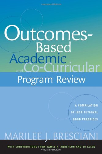Outcomes-Based Academic and Co-Curricular Program Review A Compilation of Institutional Good Practices  2006 edition cover