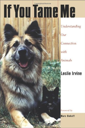 If You Tame Me Understanding Our Connection with Animals  2004 edition cover