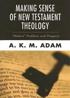 Making Sense of New Testament Theology Modern Problems and Prospects N/A edition cover