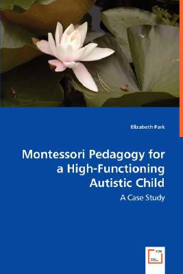Montessori Pedagogy for a High-Functioning Autistic Child  N/A 9783836489416 Front Cover