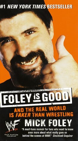 Foley Is Good And the Real World Is Faker Than Wrestling  2001 edition cover