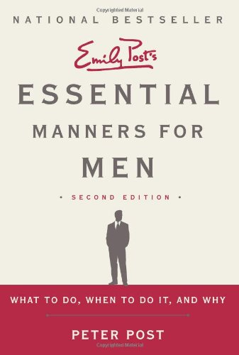 Essential Manners for Men 2nd Edition What to Do, When to Do It, and Why 2nd 2012 (Revised) 9780062080417 Front Cover