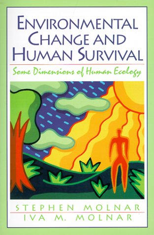 Environmental Change and Human Survival Some Dimensions of Human Ecology  2000 edition cover