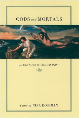 Gods and Mortals Modern Poems on Classical Myths  2001 edition cover
