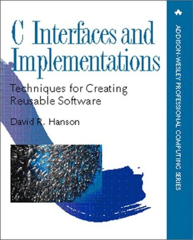 C Interfaces and Implementations Techniques for Creating Reusable Software  1997 edition cover