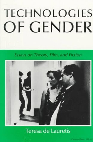 Technologies of Gender Essays on Theory, Film, and Fiction N/A edition cover