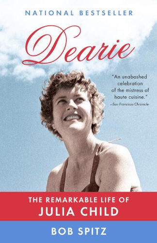 Dearie The Remarkable Life of Julia Child  2013 edition cover