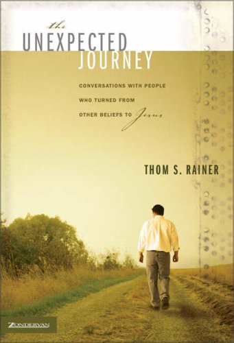 Unexpected Journey Conversations with People Who Turned from Other Beliefs to Jesus  2005 edition cover
