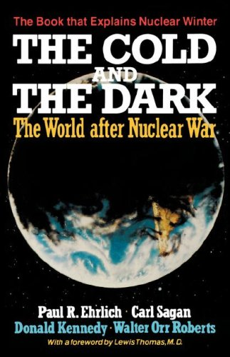 Cold and the Dark The World after Nuclear War Reprint 9780393302417 Front Cover