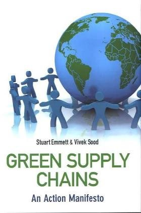 Green Supply Chains An Action Manifesto  2009 9780470689417 Front Cover