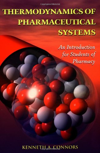 Thermodynamics of Pharmaceutical Systems An Introduction for Students of Pharmacy  2002 9780471202417 Front Cover