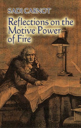 Reflections on the Motive Power of Fire And Other Papers on the Second Law of Thermodynamics N/A 9780486446417 Front Cover