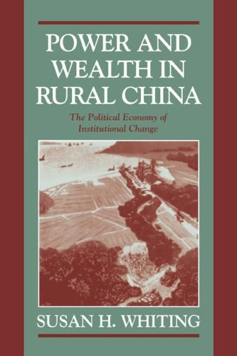 Power and Wealth in Rural China The Political Economy of Institutional Change  2006 9780521028417 Front Cover