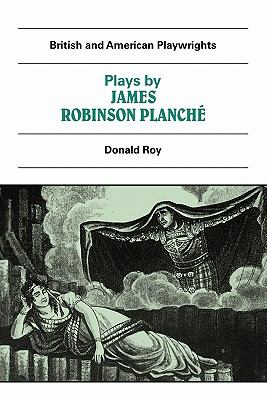 Plays by James Robinson Planch�  N/A 9780521284417 Front Cover