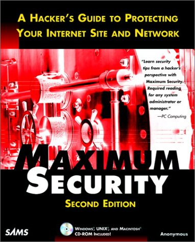 Maximum Security A Hacker's Guide to Protecting Your Internet Site and Network with CD-ROM 2nd 1998 9780672313417 Front Cover