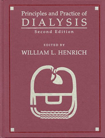 Principles and Practice of Dialysis 2nd 1999 (Revised) 9780683302417 Front Cover