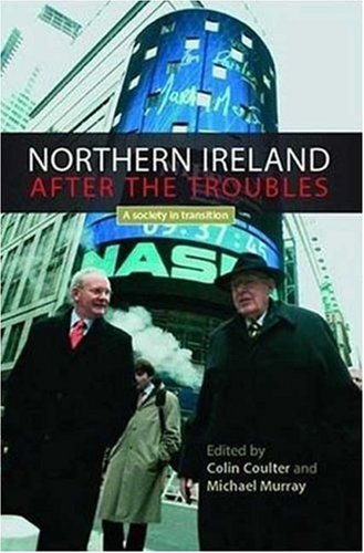 Northern Ireland after the Troubles A Society in Transition  2008 edition cover