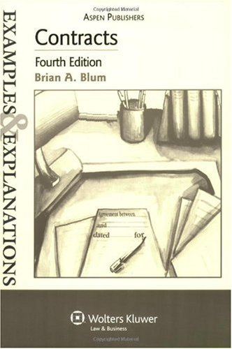 Contracts Examples and Explanations 4th 2007 (Student Manual, Study Guide, etc.) edition cover