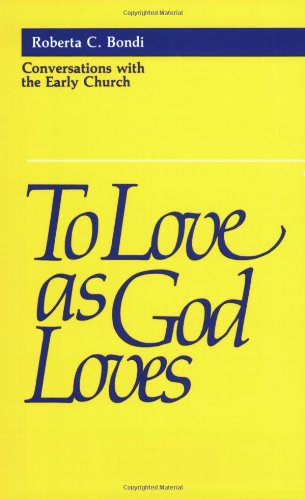To Love As God Loves Conversations with the Early Church N/A edition cover