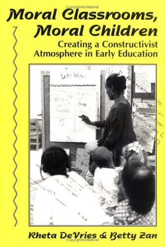 Moral Classrooms, Moral Children Creating a Constructivist Atmosphere in Early Education  1994 edition cover
