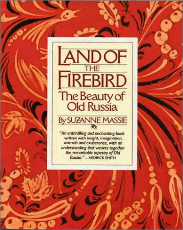 Land of the Firebird : The Beauty of Old Russia 1st (Reprint) edition cover